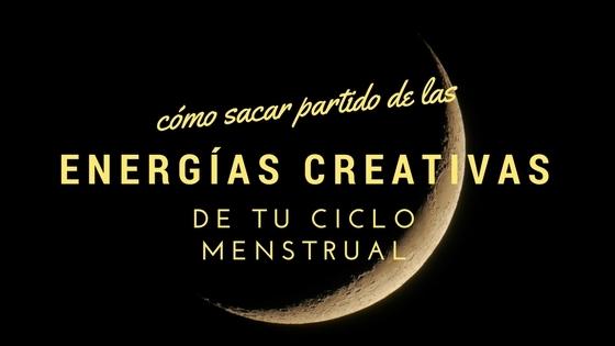 Cómo sacar partido de las energías creativas de tu ciclo menstrual
