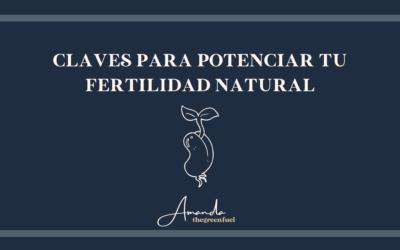 Claves para potenciar la fertilidad natural