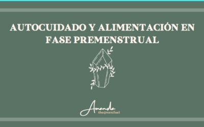 Autocuidado y alimentación en la fase premenstrual
