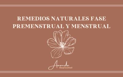 Remedios naturales fase premenstrual y menstrual